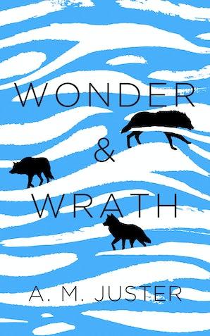 Wonder and Wrath