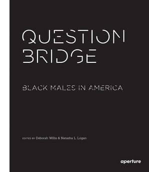 Question Bridge: Black Males in America