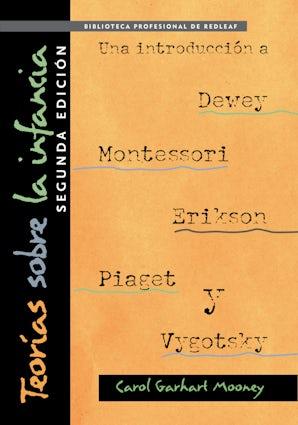Teorías sobre la infancia, segunda edición: Una introducción a Dewey, Montessori, Erikson, Piaget y Vygotsky