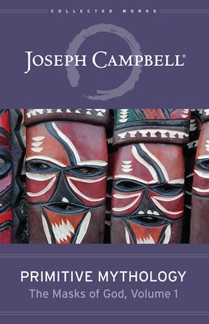 Primitive Mythology (The Masks of God, Volume 1)
