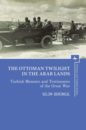 The Ottoman Twilight in the Arab Lands