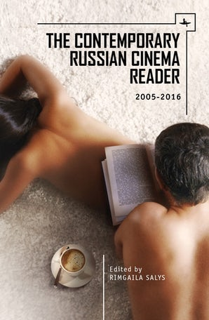 The Contemporary Russian Cinema Reader