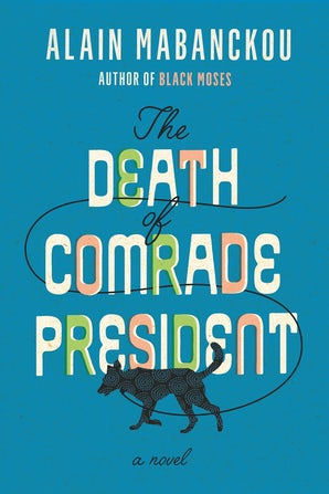 The Death of Comrade President