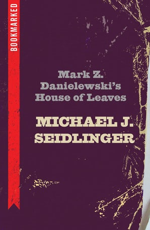 Mark Z. Danielewski's House of Leaves: Bookmarked