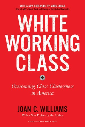 White Working Class, With a New Foreword by Mark Cuban and a New Preface by the Author
