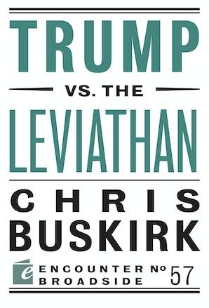 Trump vs. the Leviathan