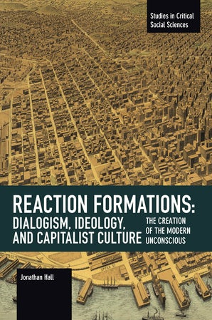 Reaction Formation: Dialogism, Ideology, and Capitalist Culture