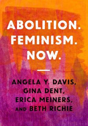 Abolition. Feminism. Now.