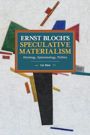 Ernst Bloch's Speculative Materialism