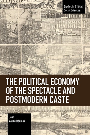 The Political Economy of the Spectacle and Postmodern Caste