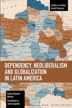 Dependency, Neoliberalism and Globalization in Latin America