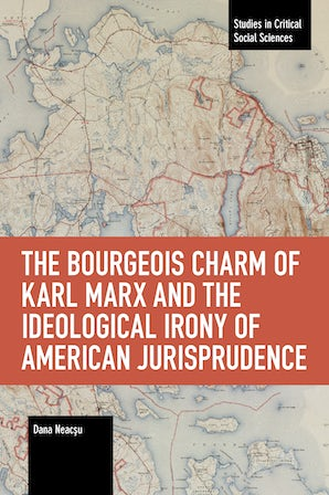 The Bourgeois Charm of Karl Marx & the Ideological Irony of American Jurisprudence