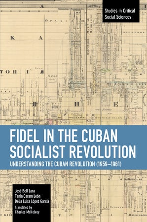 Fidel in the Cuban Socialist Revolution