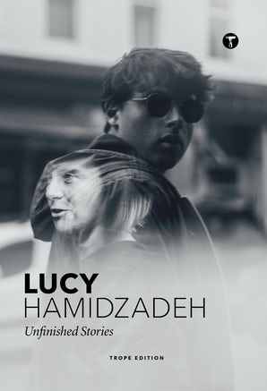 Lucy Hamidzadeh: Unfinished Stories