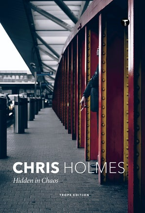 Chris Holmes: Hidden in Chaos