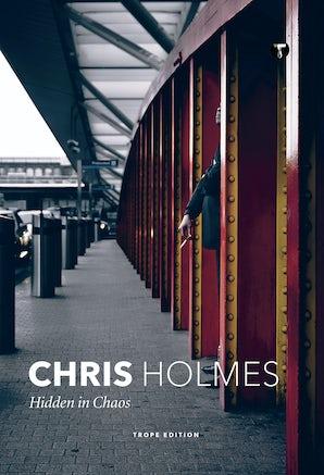 Chris Holmes: Hidden in Chaos