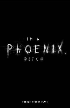 I'm a Phoenix, Bitch