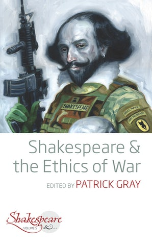 Shakespeare and the Ethics of War
