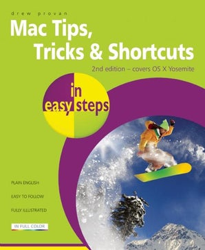 Mac Tips, Tricks & Shortcuts in easy steps