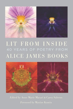 Lit from Inside: 40 Years of Poetry from Alice James Books