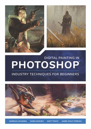 Digital Painting in Photoshop: Industry Techniques for Beginners
