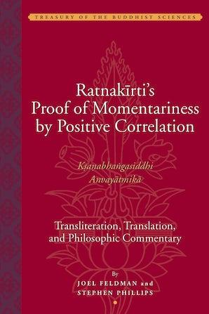 Ratnakirti's Proof of Momentariness by Positive Correlation (Ksanabhangasiddhi Anvayatmika)