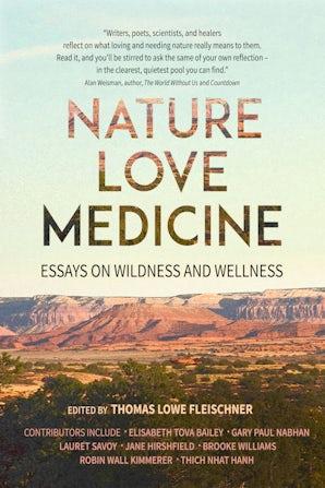 Nature, Love, Medicine