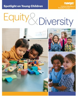 Spotlight on Young Children: Equity and Diversity