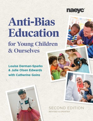 Anti-Bias Education for Young Children and Ourselves, Second Edition