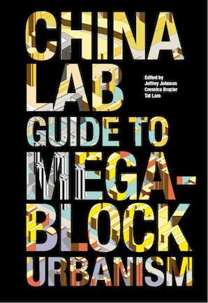 The China Lab Guide to Megablock Urbanisms