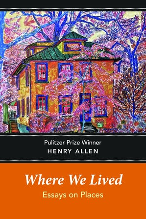 Where We Lived: Essays on Places