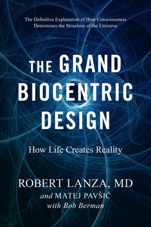 The Grand Biocentric Design