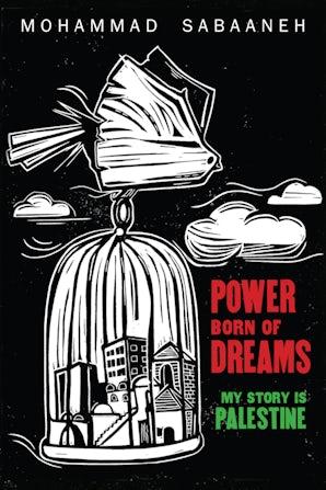 Power Born of Dreams