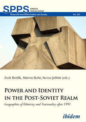Power and Identity in the Post-Soviet Realm