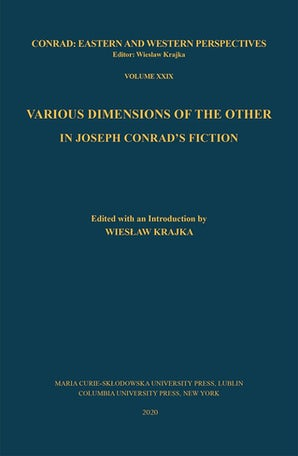 Various Dimensions of the Other in Joseph Conrad's Fiction
