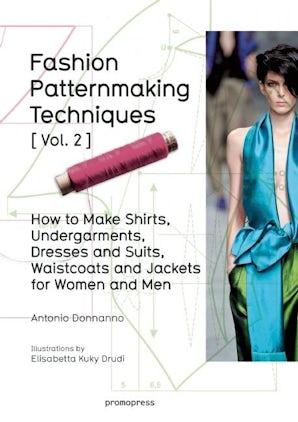 Fashion Patternmaking Techniques Vol. 2