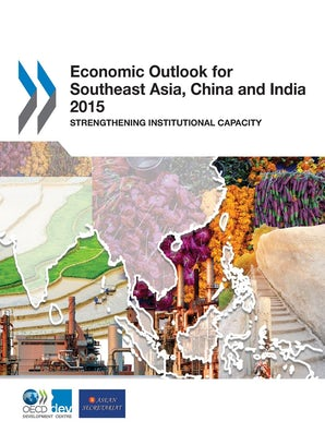 Economic Outlook for Southeast Asia, China, and India 2015