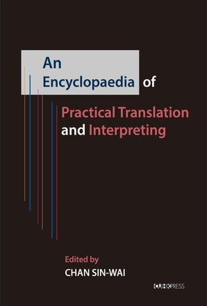 An Encyclopaedia of Practical Translation and Interpreting